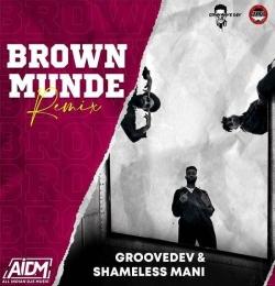 Brown Munde (Remix) - Shameless Mani x Groovedev