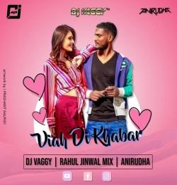 Viah Di Khabar (Kaka) - DJ Vaggy X Rahul Jinwal Mix