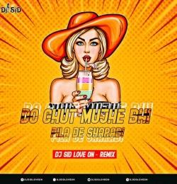 DO GHUTH MJHE BHI PILA DE SARABI ( REMIX ) DJ SID LOVE ON