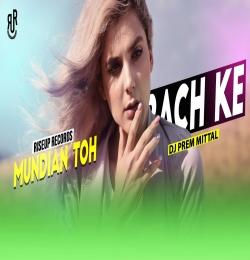 Mundian Toh Bach Ke (Remix) DJ PREM MITTAL
