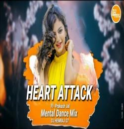 Heart Attack (Prakash Jal) Dj Mental Dance Mix
