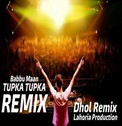 TUPKA TUPKA Dhol Remix Babbu Maan Ft. Dj Lakhan