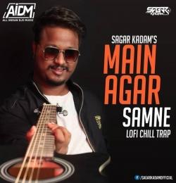 Main Agar Saamne (Lo-Fi Chill Trap) - Sagar Kadam
