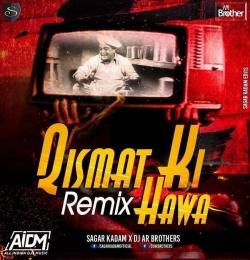 Qismat Ki Hawa Kabhi Naram (Remix) - Sagar Kadam x DJ AR Brothers