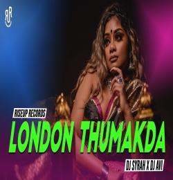 London Thumakda Remix Dj Syrah X Dj Avi