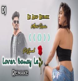 Lover Banay Le ( Superhit Nagpuri Dj Song ) Dj Abp remix