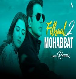 Filhaal 2 Mohabbat Remix Akshay Kumar Ft B Praak | Ansick