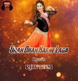 Dhak Dhak Karne Laga (Remix) - RHYTHM