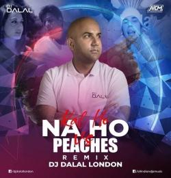 Kal Ho Na Ho Vs Peaches (Remix) DJ DALAL LONDON