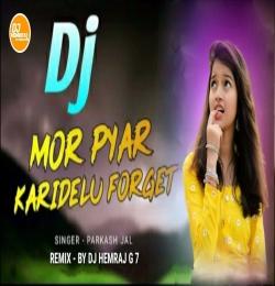 Mor Pyar Karidelu Farget (Prakash Jal ) Sambalpuri Dj Desi Tapori Mix