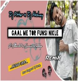 Gaal Me Tor Funsi Nikle Nagpuri Dj Remix