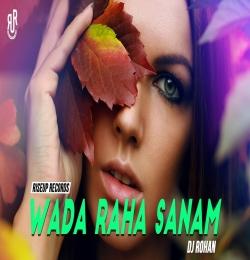 Wada Raha Sanam Remix - Dj Rohan