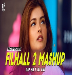 B Praak - Filhaal 2 Mashup | Dip SR x DJ Avi Slg