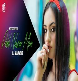 Pehli Nazar Mein (Remix) Dj Madwho