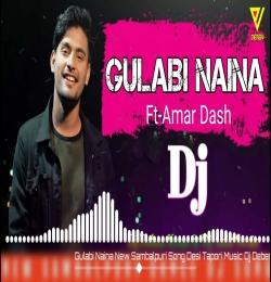 Gulabi Naina (Sambalpuri Dj Mix) Dj Deben Kisan x Dj Amit