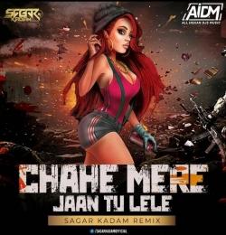 Chahe Meri Jaan (Remix) - Sagar Kadam