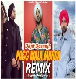 PAGG WALA MUNDA (Dhol Remix) Diljit Dosanjh Ft. Dj Lakhan