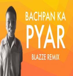 Bachpan Ka Pyar (Blazze Remix) Viral Song