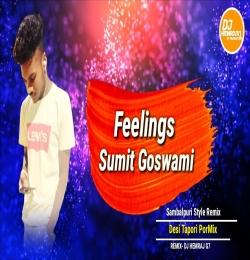 Feeling Sumit Goswami (Sambalpuri Style Remix) DjHemrajG7