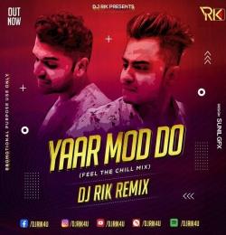 Yaar Mod Do (Remix) Dj Rik