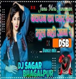 Bachpan Ka Payar Bhul Nhi Jana Re (Deshi Electro Beat Remix) DJ SAGAR M