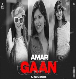 Amar Gaan(Edm X Cg Tapori Mix) DJ PAPU ROMEO