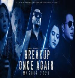 Breakup Once Again Mashup 2021 - Ft. B Praak x HS Visual