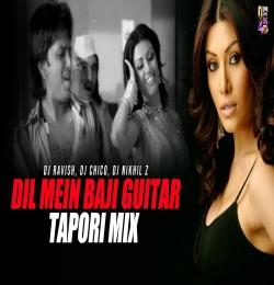 Dil Mein Baji Guitar (Tapori Mix) DJ Ravish, DJ Chico, DJ Nikhil Z