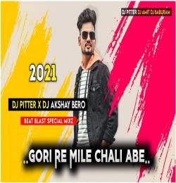 Gori Re Mile Chali Abe (Nagpuri Remix) Dj Pitter x Dj Akshay Bero
