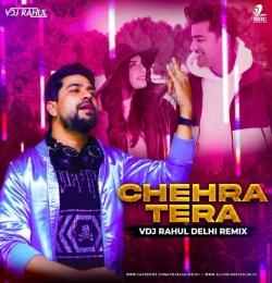 Tera Chehra (Remix) Jass Manak x VDJ Rahul Delhi