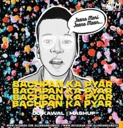 Bachpan Ka Pyar (Mashup) DJ Kawal