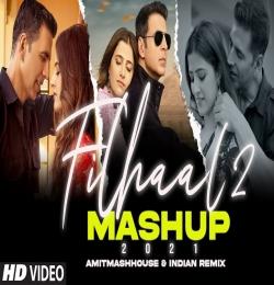Filhall 2 Mashup 2021 Punjabi Mashup - AMITMASHHOUSE X INDIAN REMIX