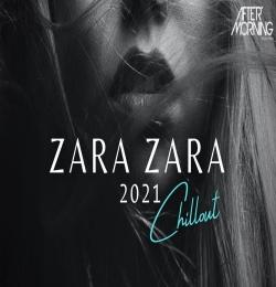 Zara Zara Bahekta Hai Mashup | Aftermorning Chillout 2021