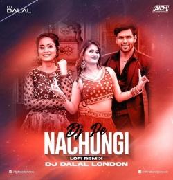 DJ Pe Nachungi (LoFi Remix) DJ Dalal London