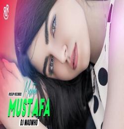 Mustafa Mustafa (Remix) Dj Madwho