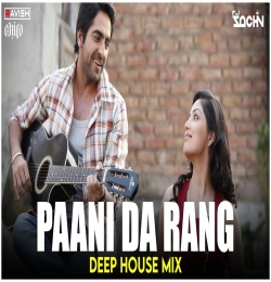 Paani Da Rang (Bollywood Deep House Mix) DJ Ravish, DJ Chico x DJ Sachin