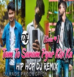 Tum To Sanam Pyar Kisi Ka (Nagpuri Song DJ Hip Hop) DJ RADS