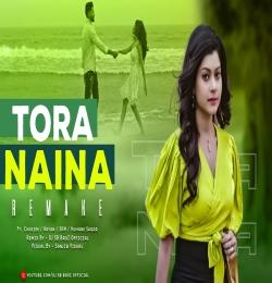 Tora Naina Remake - DJ Sb BroZ Official