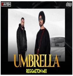 Umbrella Reggaeton Mix -  DJ Ravish x DJ Chico