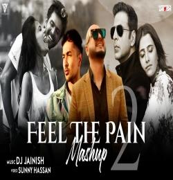 Feel The Pain Mashup 2 - DJ JAINISH