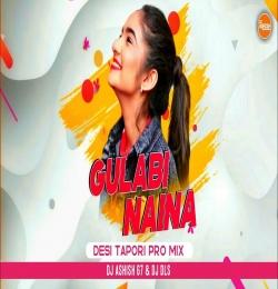 Dj Gulabi Naina ( Desi Tapori Pro Mix ) Dj Ashish G7