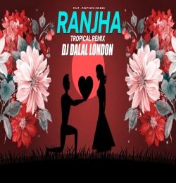 Ranjha Happy Version Cover Remix - DJ Dalal London