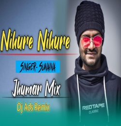 Nihure Nihure Jhumar Mix - Dj Amit Dj Dalchan Dj Sameer