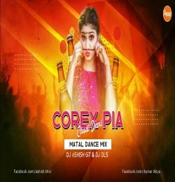 Dj Corex Pia Chadi Demi ( Matal Dance Mix ) Dj Ashish G7