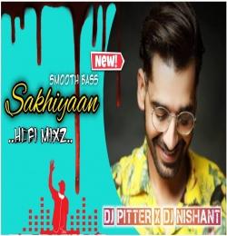 Sakhiyaan (Smooth Bass Mix) Dj Pitter x Dj Nishant