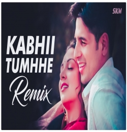Kabhii Tumhhe Lofi Remix
