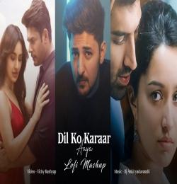 Dil Ko Karaar Aaya (Lofi Mashup 2021) Dj Ankit Yaduvanshi x Vicky Kashyap