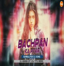 Bachpan Ka Pyar Human Sagar (New Sambalpuri Dj Song) Dj Ashish G7