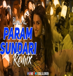 Param Sundari (Club Remix) DJ Dalal London