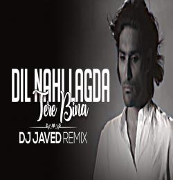 Dil Nai Lagda Club Remix - DJ Javed